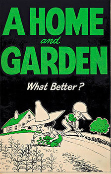 Title: A Home and Garden.  What Better? , Date: c. 1950 , Size: 11 x 17 , Medium: Serigraph , Price: $49