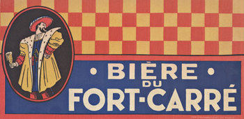 Title: Biere du Fort Carre (Left) , Date: c. 1910 , Size: 12 x 6 , Medium: Lithograph , Price: $175